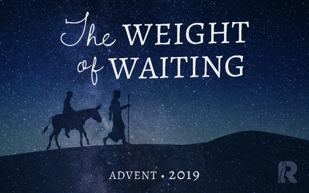 Advent 2019: The Weight of Waiting
