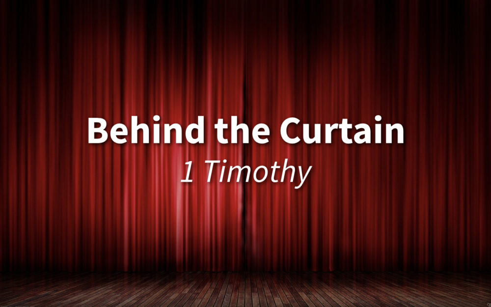 1 Timothy - Behind the Church Curtain