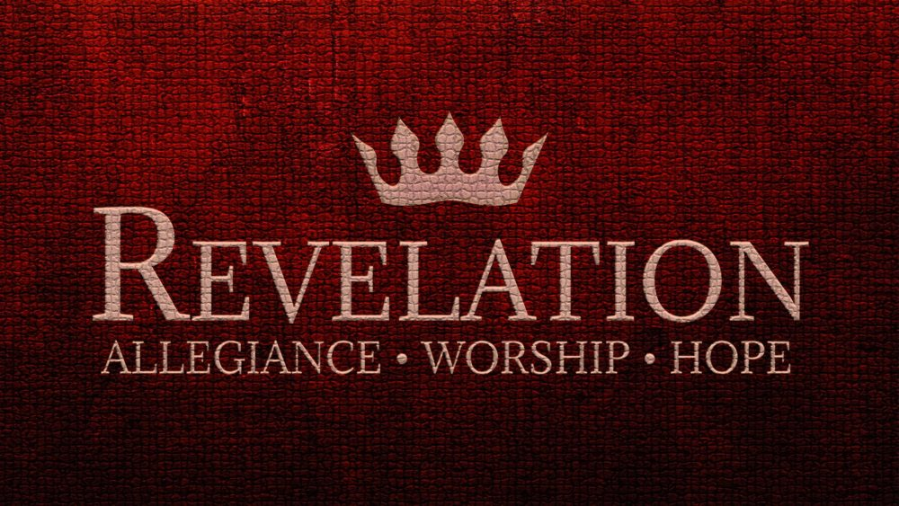 Revelation: Allegiance, Worship, Hope